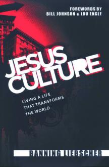 Jesus Culture - Living A Life That Transforms The World
